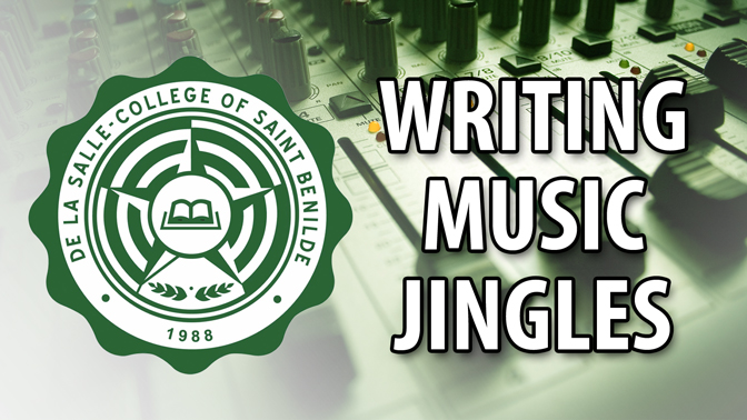 Writing Music Jingles – De La Salle College of St. Benilde