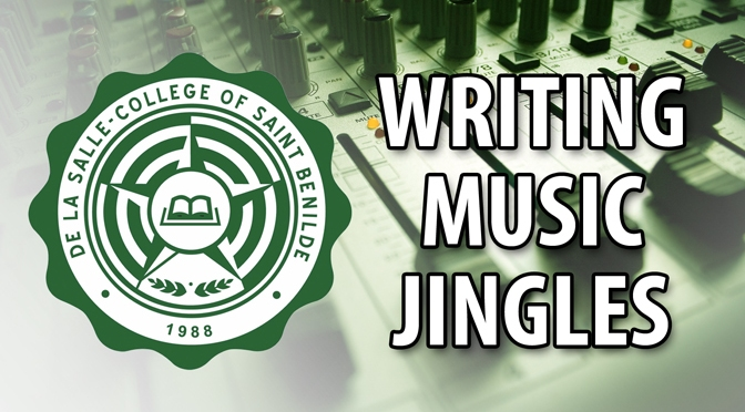 Writing Music Jingles – De La Salle College of St. Benilde